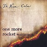 The Neon Calm One More Rocket Summer