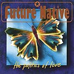 Future Native The Politics Of Love