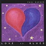 Paul Garner Love Vs. Blues