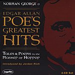 Norman George Poe's Greatest Hits: Tales And Poems By The Master Of Horror