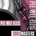 Pee Wee Ellis Soul Masters