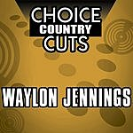 Waylon Jennings Choice Country Cuts