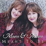 Moore & Moore Meant To Be