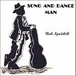 Bob Speidell Song And Dance Man