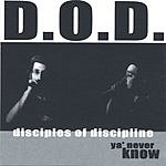 Disciples Of Discipline Ya' Never Know