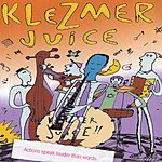 Klezmer Juice Actions Speak Louder Than Words