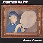 Fighter Pilot Atomic Anthem