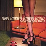 New Basics Brass Band Good Times Are Likely