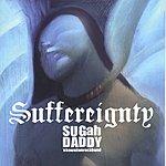 SUGahDADDY Suffereignty