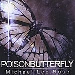 Michael Lee Rose Poison Butterfly