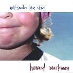 Howard Markman Half Smiles Blue Skies