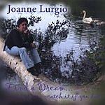 Joanne Lurgio Find A Dream...Catch It If You Dare