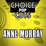 Anne Murray Choice Pop Cuts