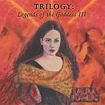 Laura Powers Trilogy: Legends Of The Goddess III