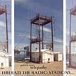 Patrick Cress' Telepathy Liberate The Radio Stations...