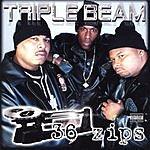 Triple Beam 36 Zips (Parental Advisory)