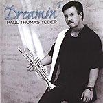 Paul Thomas Yoder Dreamin' (Remix)
