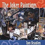 Tom Beaulieu The Joker Paintings