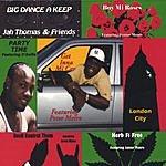 Jah Thomas & Friends Big Dance A Keep