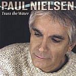 Paul Nielsen Trust The Water