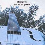 Bill & Eli Perras Bluesgotus