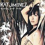 Kat Jimenez Nothin' But Love