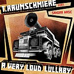 T. Raumschmiere A Very Loud Lullaby (4-Track Maxi-Single)