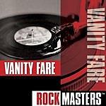 Vanity Fare Rock Masters