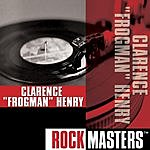 Clarence 'Frogman' Henry Rock Masters