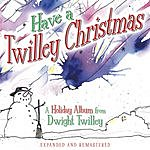 Dwight Twilley Have A Twilley Christmas - Expanded & Remastered