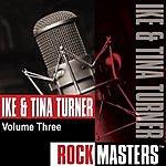 Ike & Tina Turner Rock Masters, Vol.3