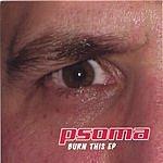 Psoma Burn This EP