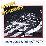 Sonny Meadows How Does A Patriot Act?