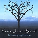 Yves Jean Band Been Many Days Empty