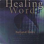 Holland Davis Healing Word