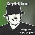 Henry Bugarin Keep On A Dream