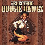 The Electric Boogie Dawgz Sloppy, Fast & Loud