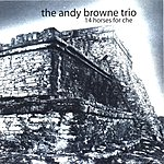 The Andy Browne Trio 14 Horses For Che