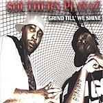 Southern Playaz Grind Till We Shine
