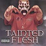 Killa C Tainted Flesh (Parental Advisory)
