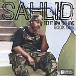 Sahlid Get It How You Live: Book One (Parental Advisory)