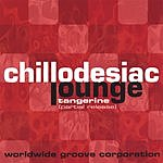 Worldwide Groove Corporation Chillodesiac Lounge: Tangerine (Partial Release)