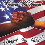 Biggup & Elijah 'United We Stand'