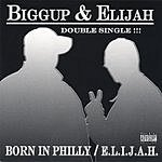 Biggup & Elijah 'Made In Philly' (Double Single)