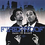 Fireproof Rags To Riches