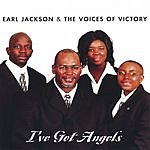 Earl Jackson And The Voices Of Victory I've Got Angels