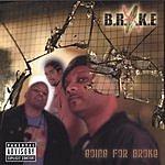 B.R.O.K.E Going For Broke (Parental Advisory)