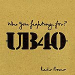 UB40 Who You Fighting For (Single)