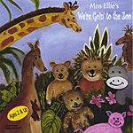Miss Ellie Miss Ellie's We're Goin' To The Zoo