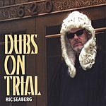 Ric Seaberg Dubs On Trial